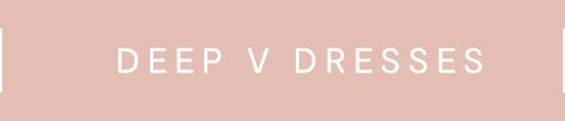 Deep V Dresses