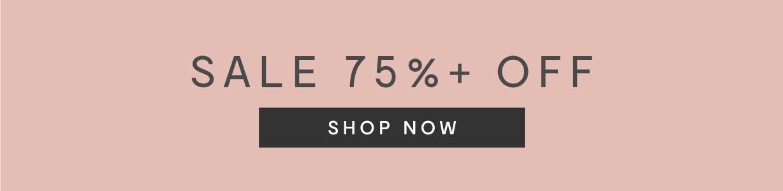 Sale 75% + Off: Shop Now