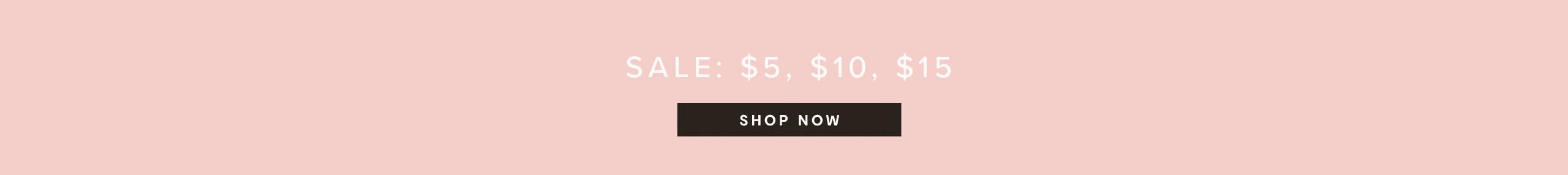 Sale: $5, $10, $15