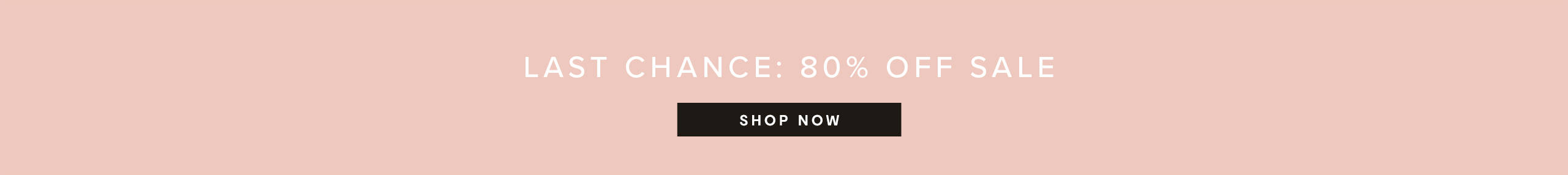 Last Chance: 80% Off Sale Items