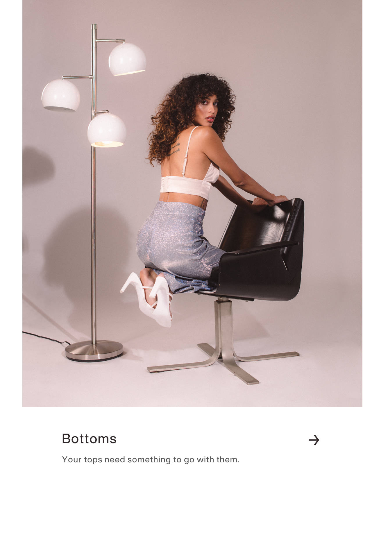 Bottoms: Your tops need something to go with them.