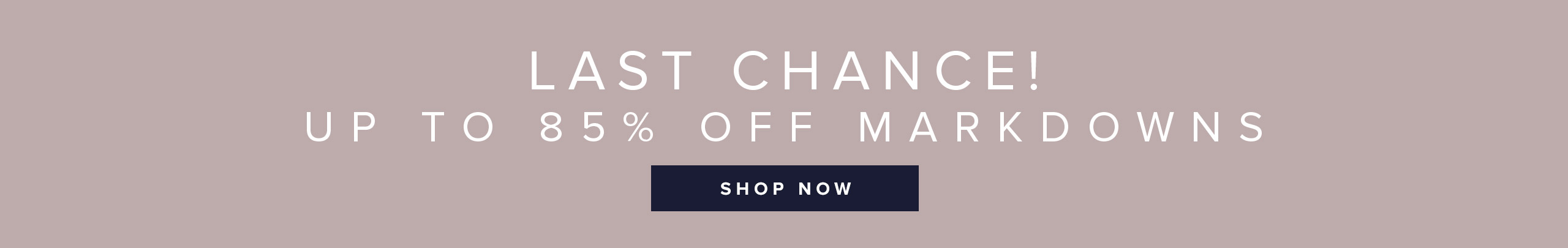 Last chance! up to 85% off markdowns